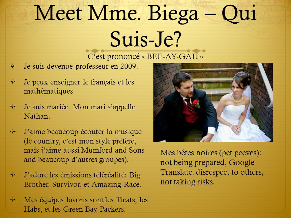 Meet Mme. Biega – Qui Suis-Je C'est prononcé « BEE-AY-GAH »