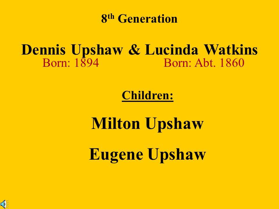 Dennis Upshaw & Lucinda Watkins