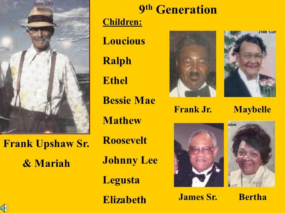9th Generation Loucious Ralph Ethel Bessie Mae Mathew Roosevelt