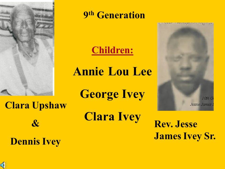 Annie Lou Lee George Ivey Clara Ivey
