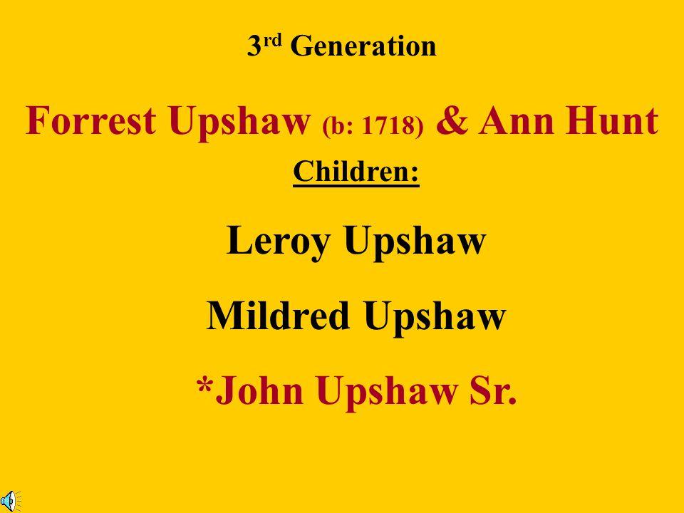 Forrest Upshaw (b: 1718) & Ann Hunt