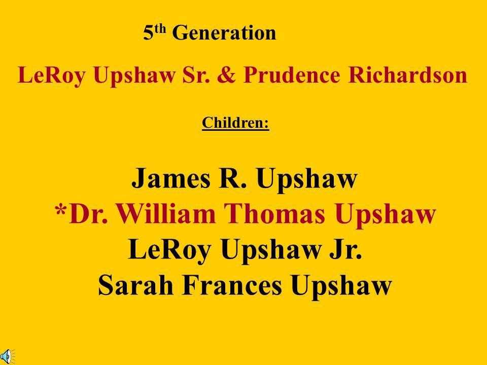 *Dr. William Thomas Upshaw