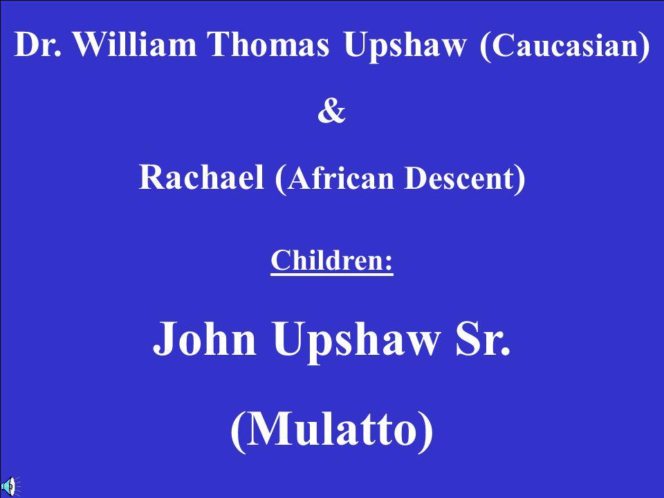 John Upshaw Sr. (Mulatto) John Upshaw Sr. (Mulatto)