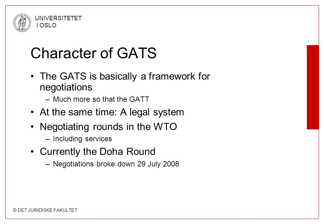 Character of GATS The GATS is basically a framework for negotiations