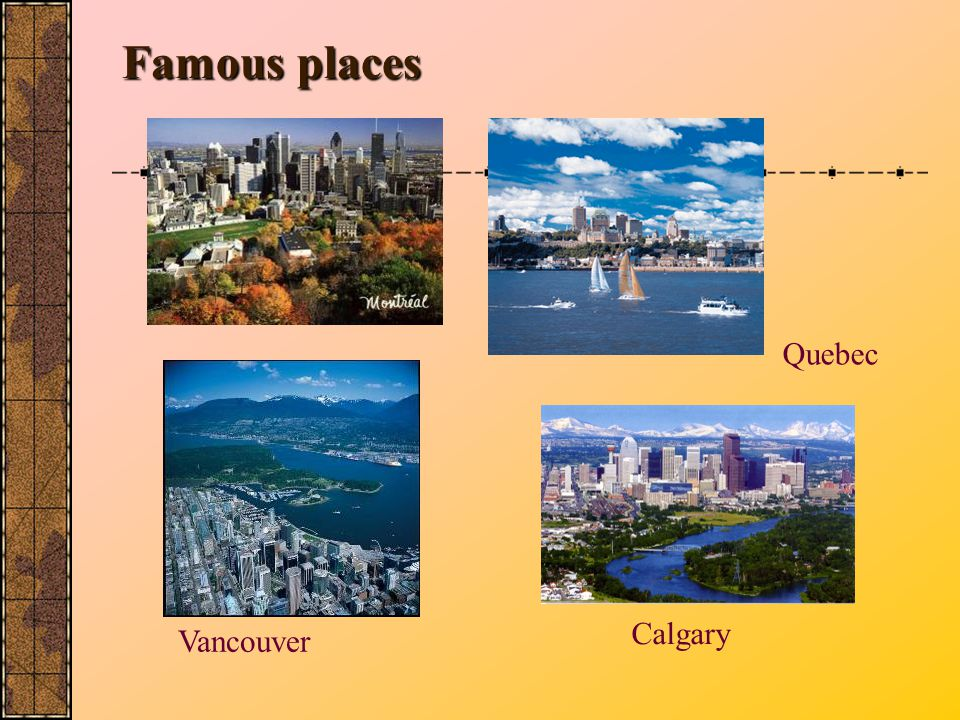 Famous places Quebec Calgary Vancouver