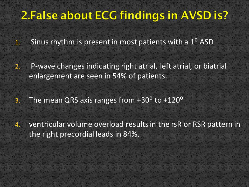 2.False about ECG findings in AVSD is