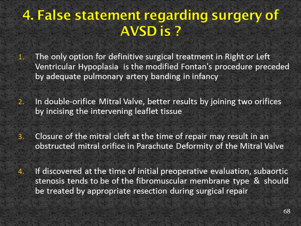 4. False statement regarding surgery of AVSD is