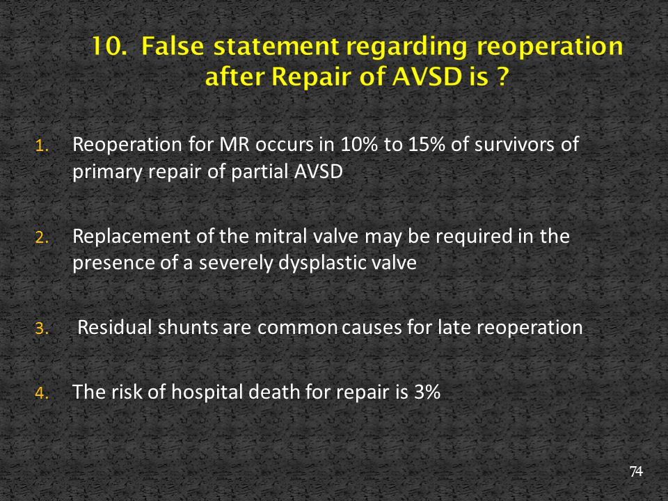 10. False statement regarding reoperation after Repair of AVSD is