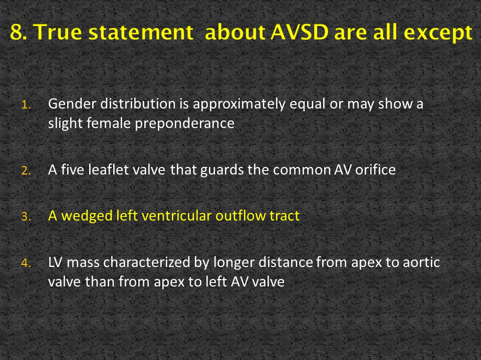 8. True statement about AVSD are all except