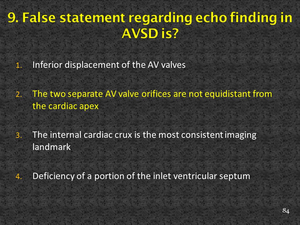 9. False statement regarding echo finding in AVSD is