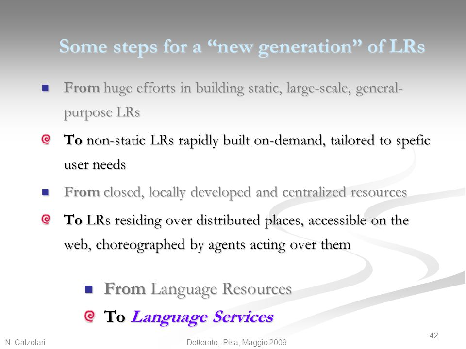 Some steps for a new generation of LRs