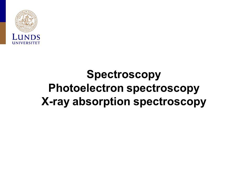 Spectroscopy Photoelectron spectroscopy X-ray absorption spectroscopy