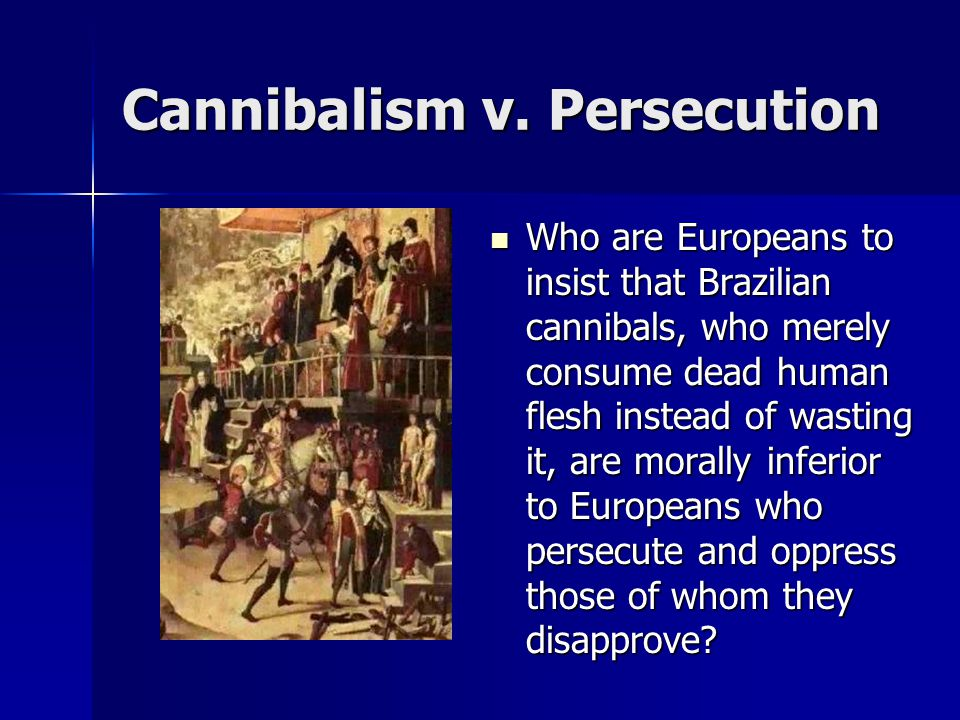 Cannibalism v. Persecution