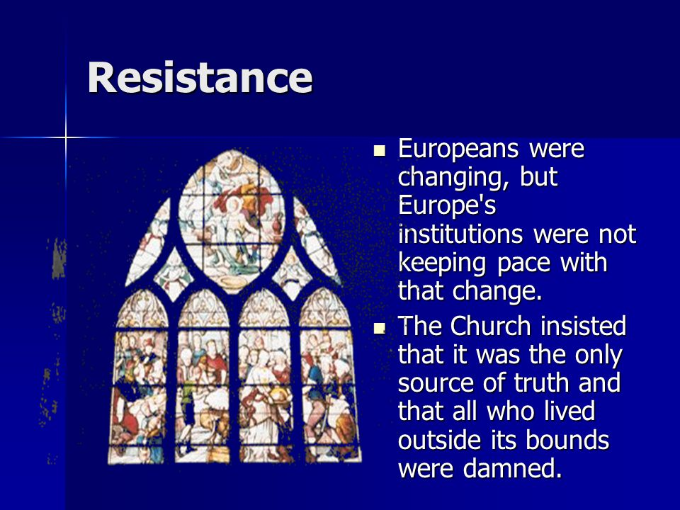 Resistance Europeans were changing, but Europe s institutions were not keeping pace with that change.