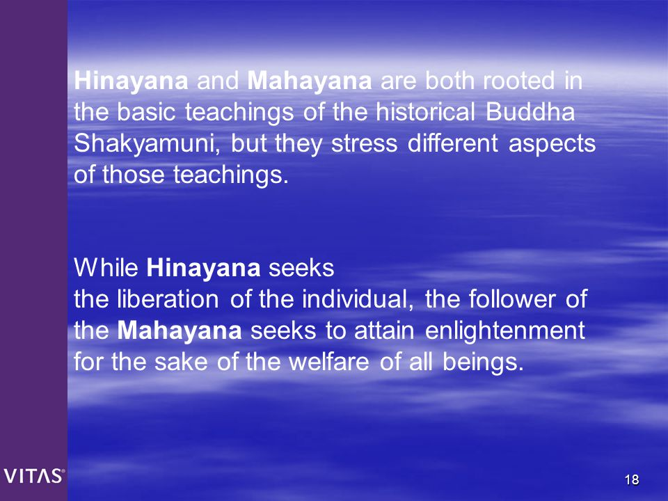 Hinayana and Mahayana are both rooted in