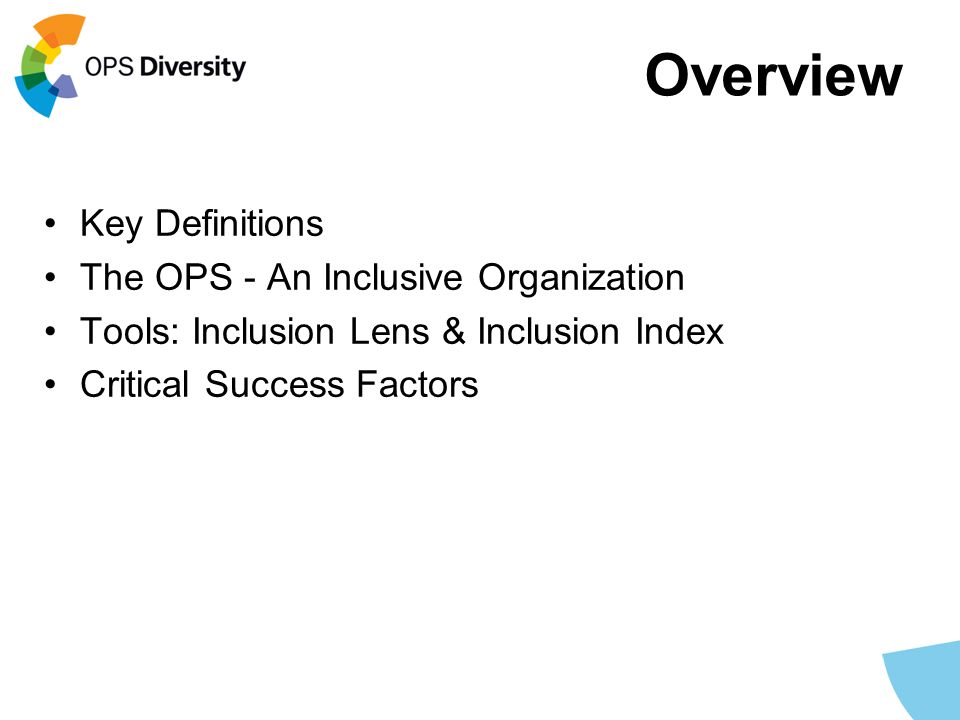 Overview Key Definitions The OPS - An Inclusive Organization