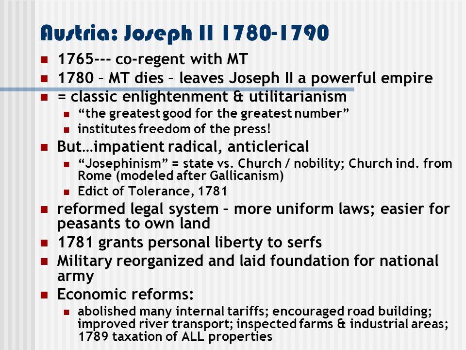 Austria: Joseph II 1780-1790 1765--- co-regent with MT