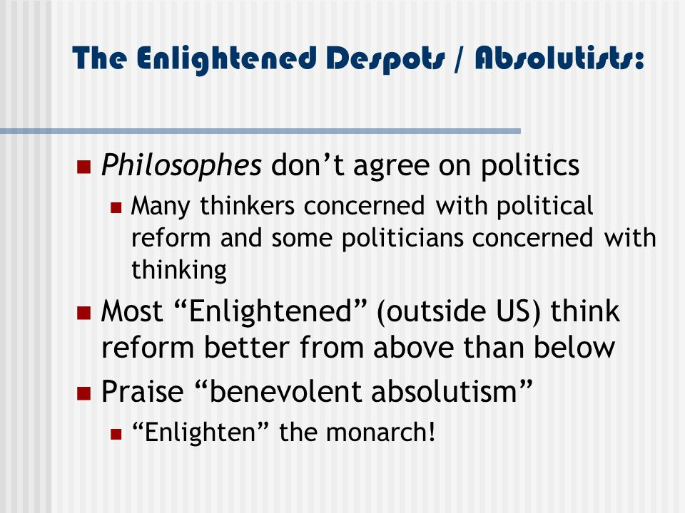 The Enlightened Despots / Absolutists:
