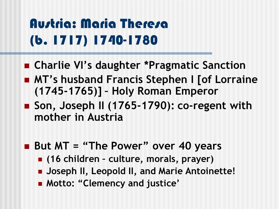 Austria: Maria Theresa (b. 1717) 1740-1780