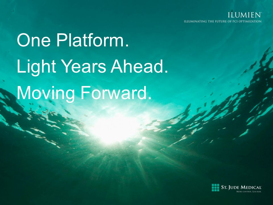 One Platform. Light Years Ahead. Moving Forward.