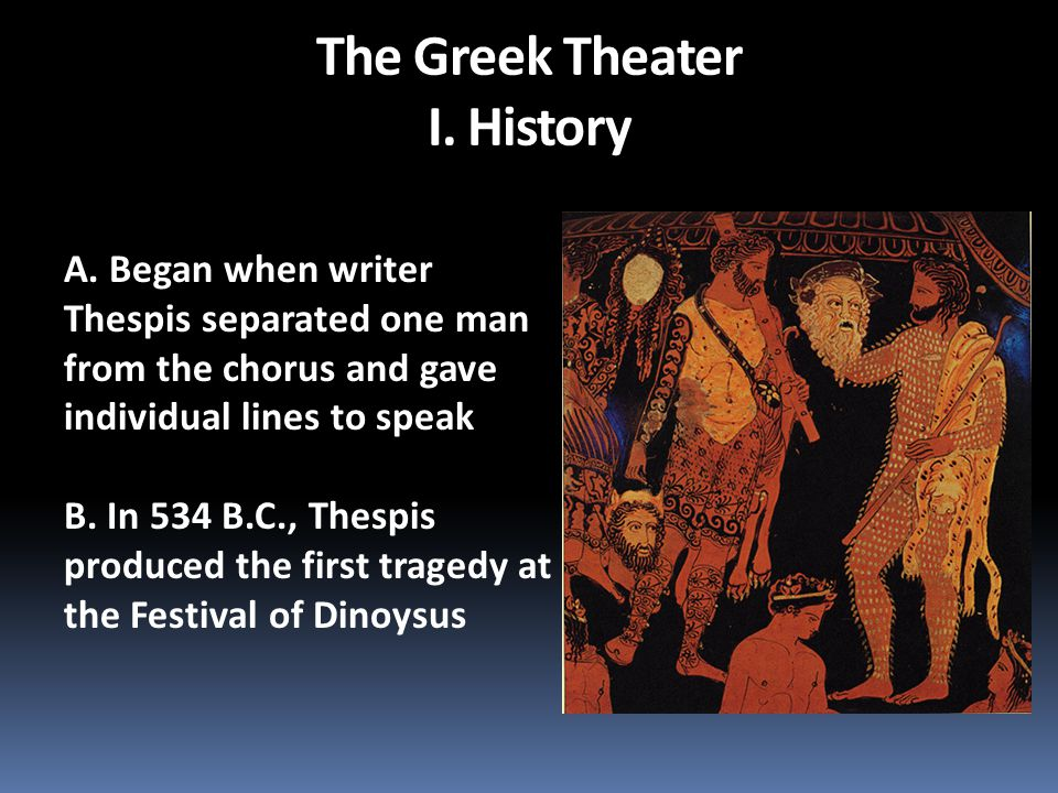 The Greek Theater I. History
