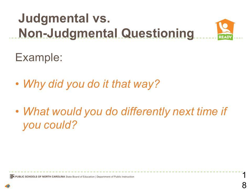 Judgmental vs. Non-Judgmental Questioning