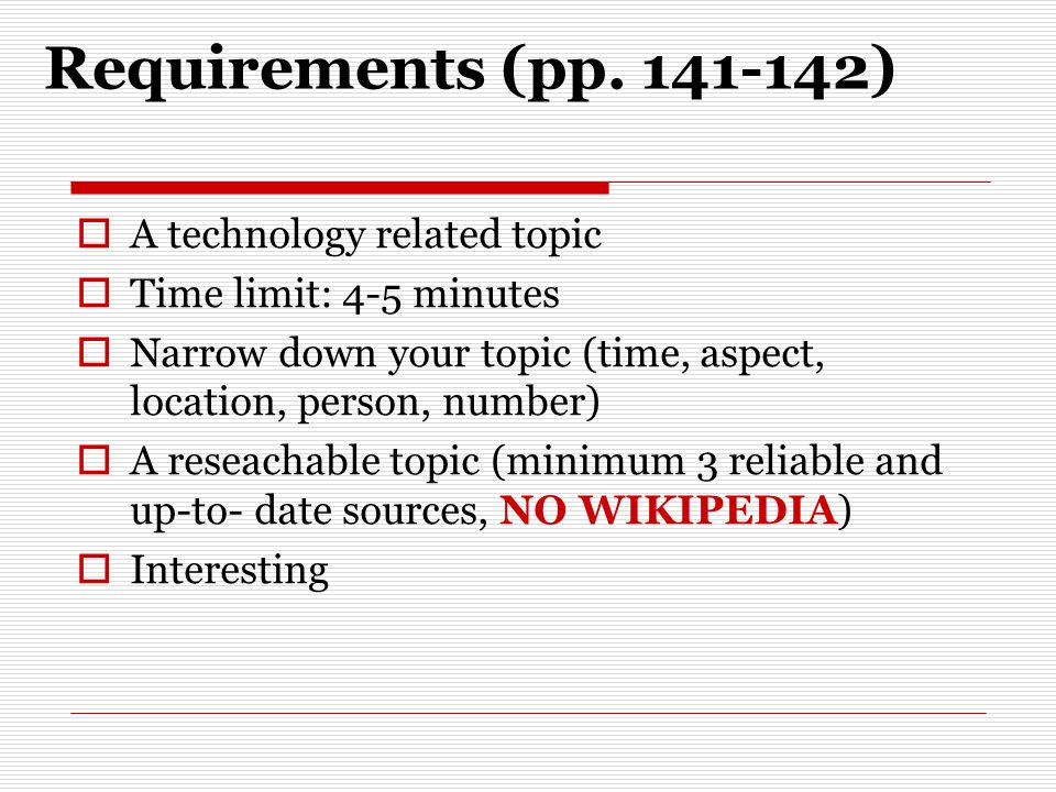 Requirements (pp. 141-142) A technology related topic