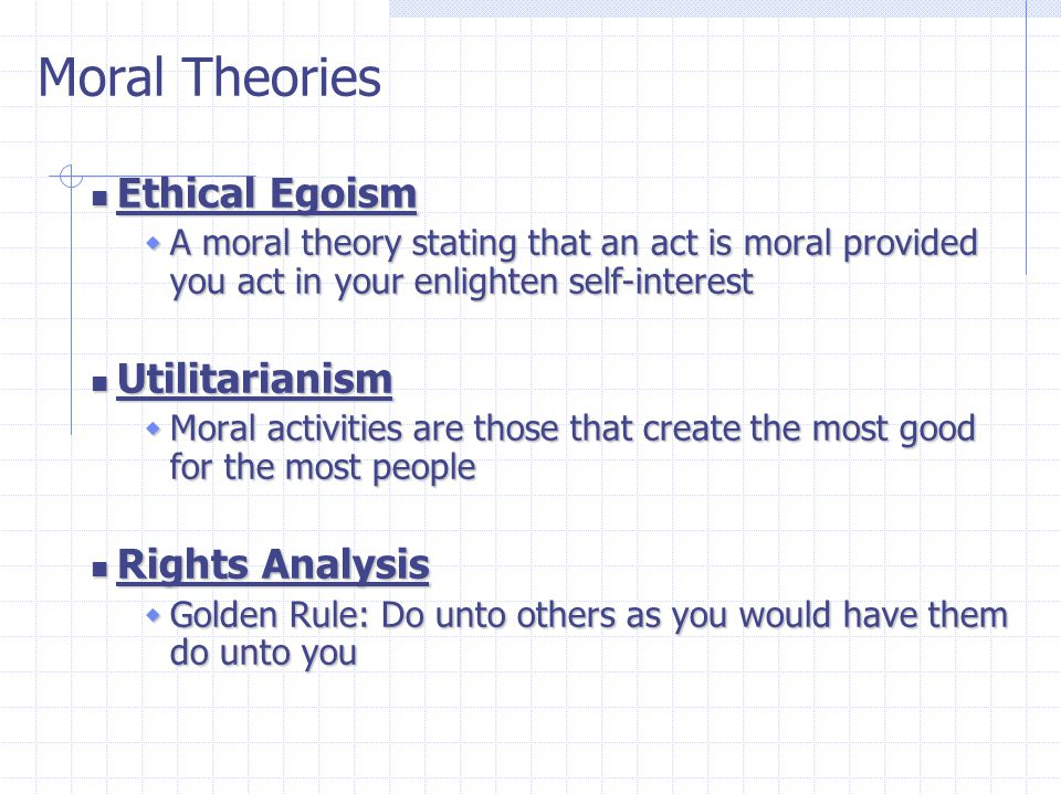 Moral Theories Ethical Egoism Utilitarianism Rights Analysis