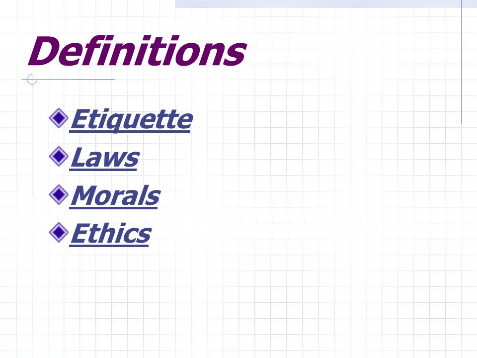 Definitions Etiquette Laws Morals Ethics