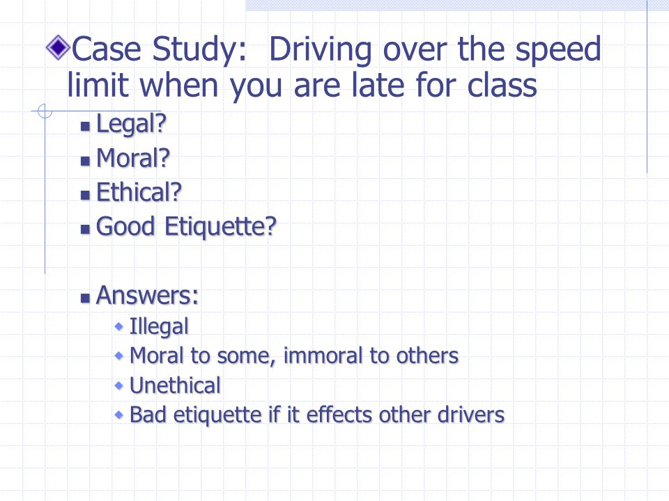Case Study: Driving over the speed limit when you are late for class