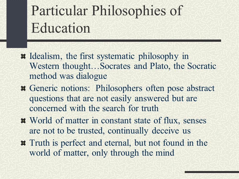 Particular Philosophies of Education