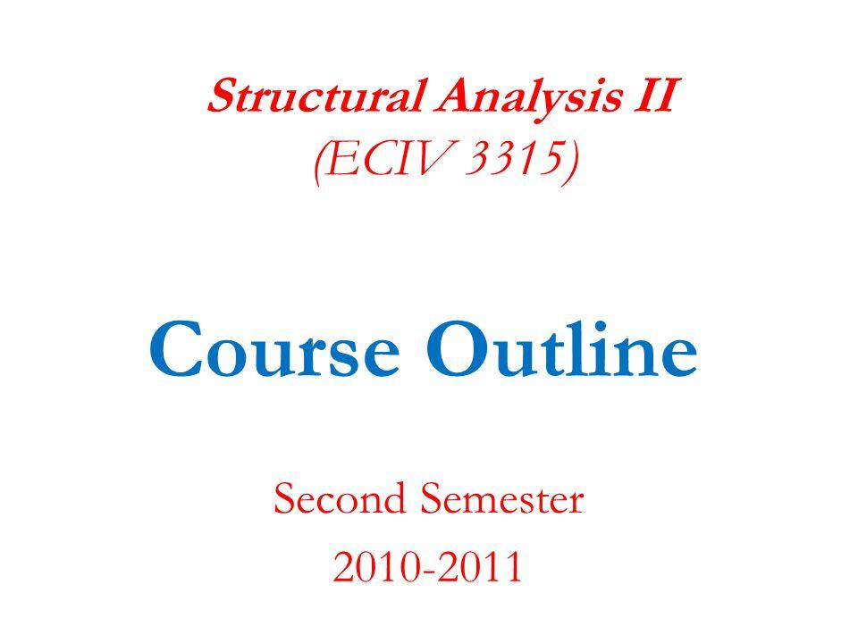 Structural Analysis II (ECIV 3315)