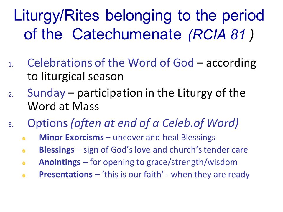 Liturgy/Rites belonging to the period of the Catechumenate (RCIA 81 )