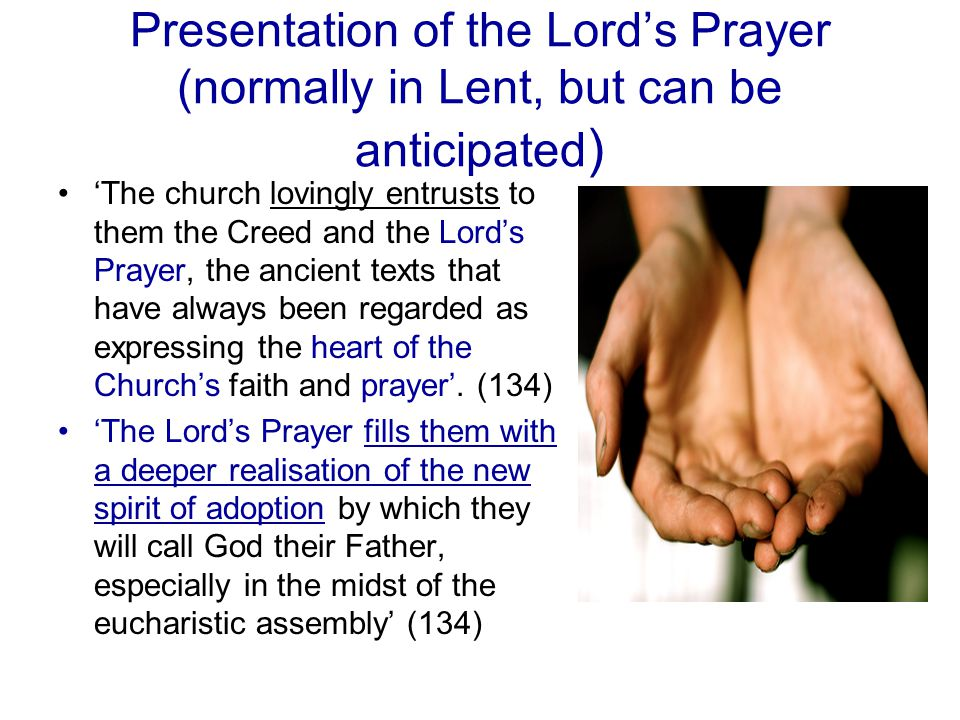 Presentation of the Lord's Prayer (normally in Lent, but can be anticipated)