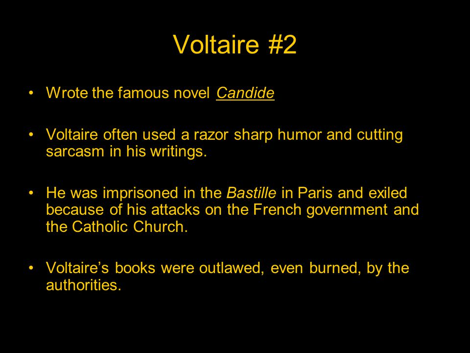 Voltaire #2 Wrote the famous novel Candide