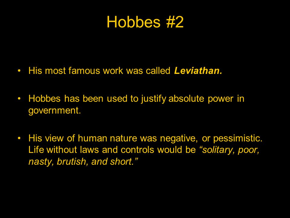 Hobbes #2 His most famous work was called Leviathan.