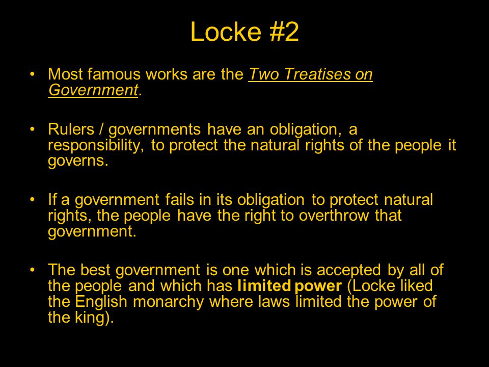 Locke #2 Most famous works are the Two Treatises on Government.