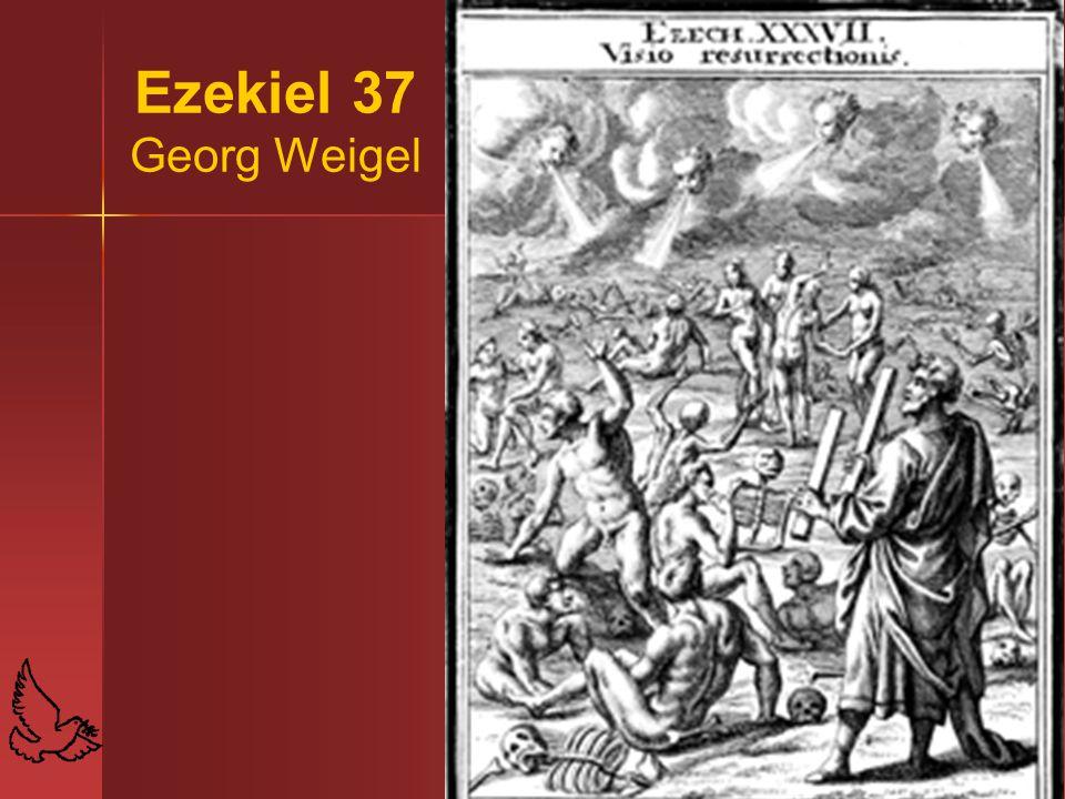 Ezekiel 37 Georg Weigel