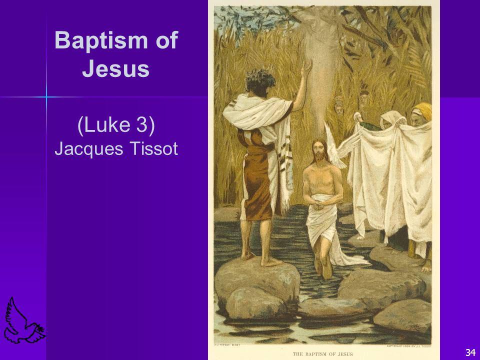 Baptism of Jesus (Luke 3) Jacques Tissot