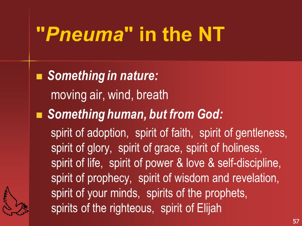 Pneuma in the NT Something in nature: moving air, wind, breath