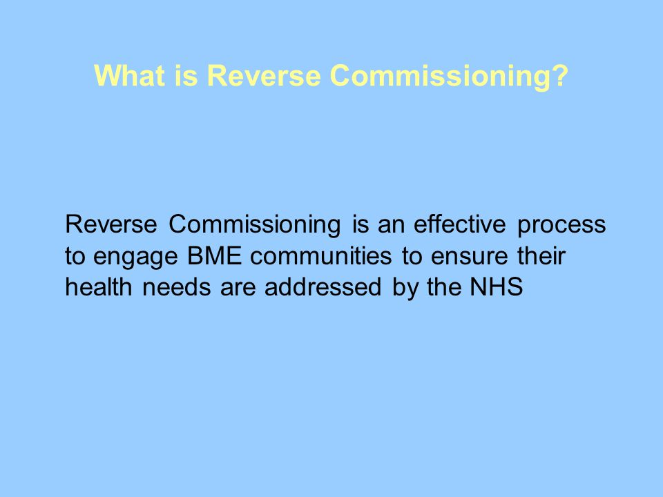 What is Reverse Commissioning