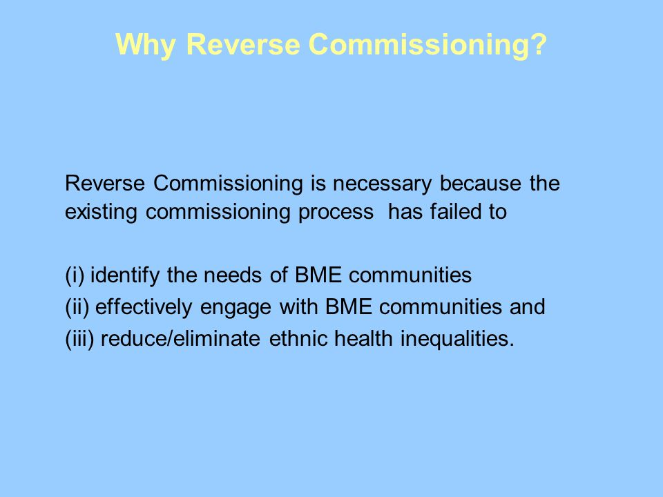 Why Reverse Commissioning