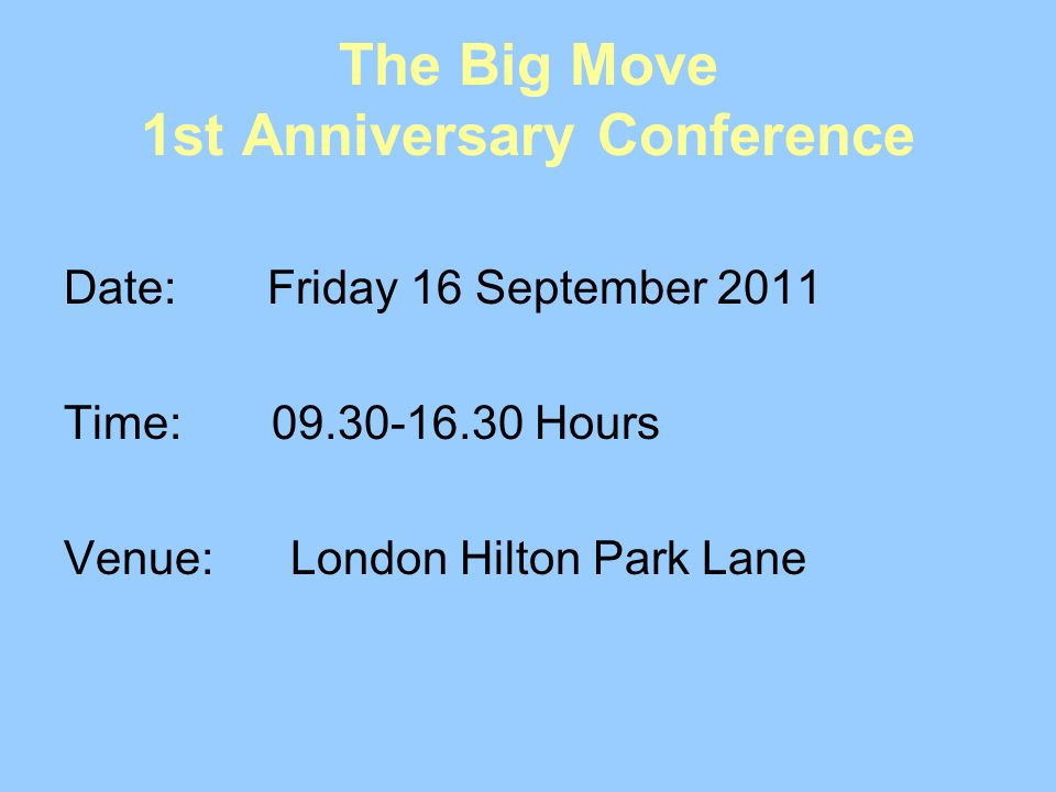 The Big Move 1st Anniversary Conference