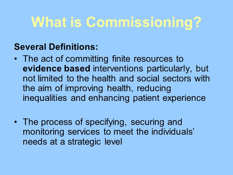 What is Commissioning Several Definitions: