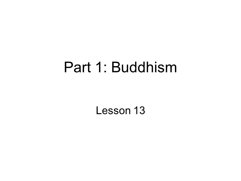 Part 1: Buddhism Lesson 13