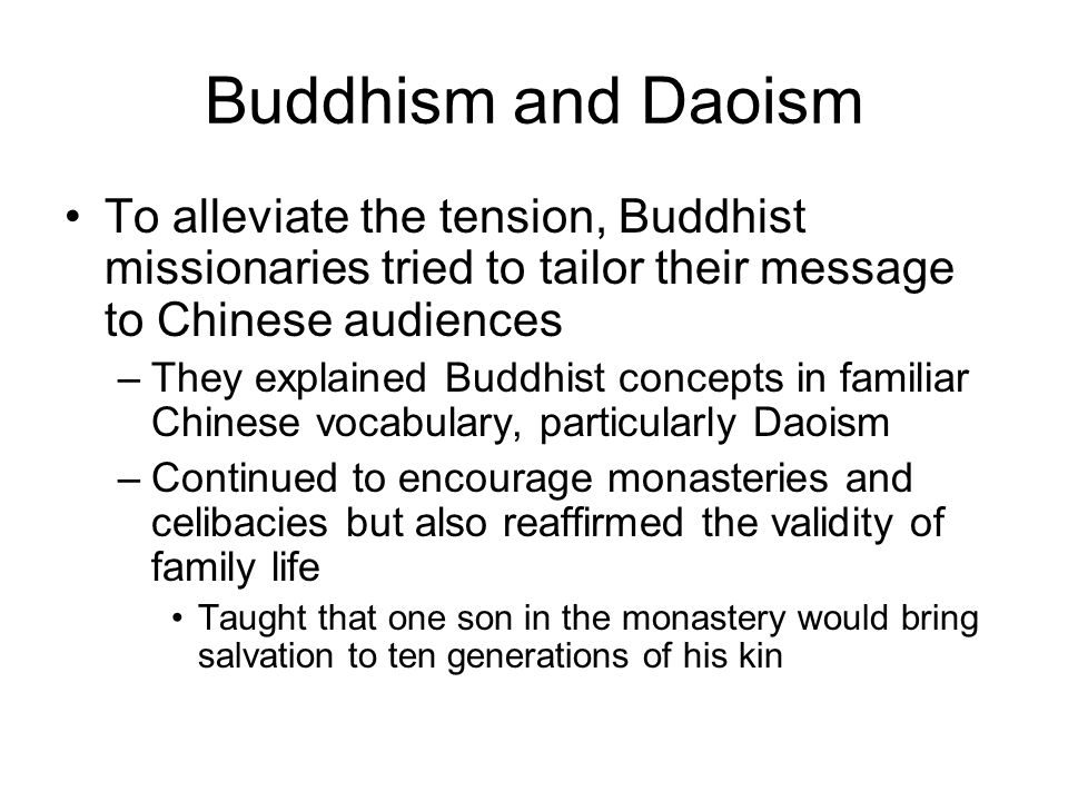 Buddhism and Daoism To alleviate the tension, Buddhist missionaries tried to tailor their message to Chinese audiences.