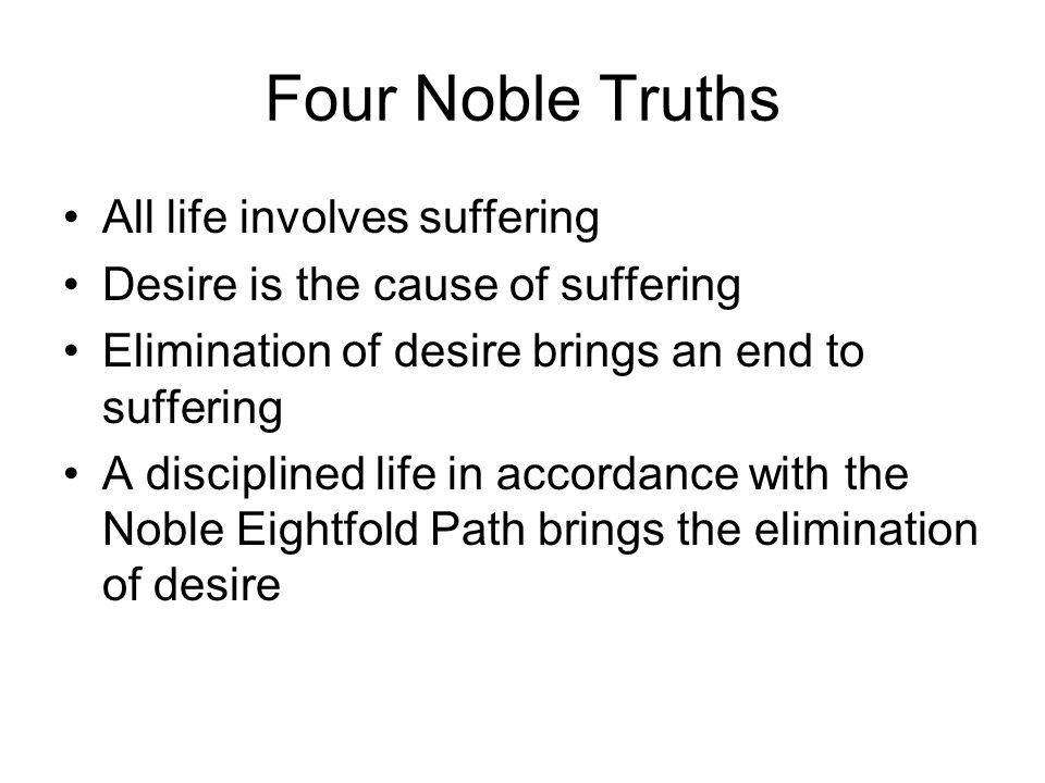 Four Noble Truths All life involves suffering