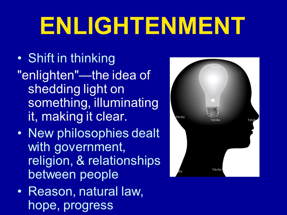 ENLIGHTENMENT Shift in thinking