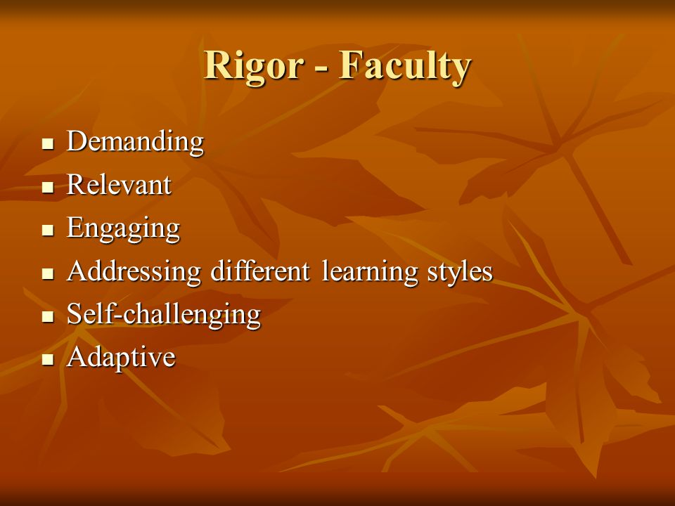 Rigor - Faculty Demanding Relevant Engaging