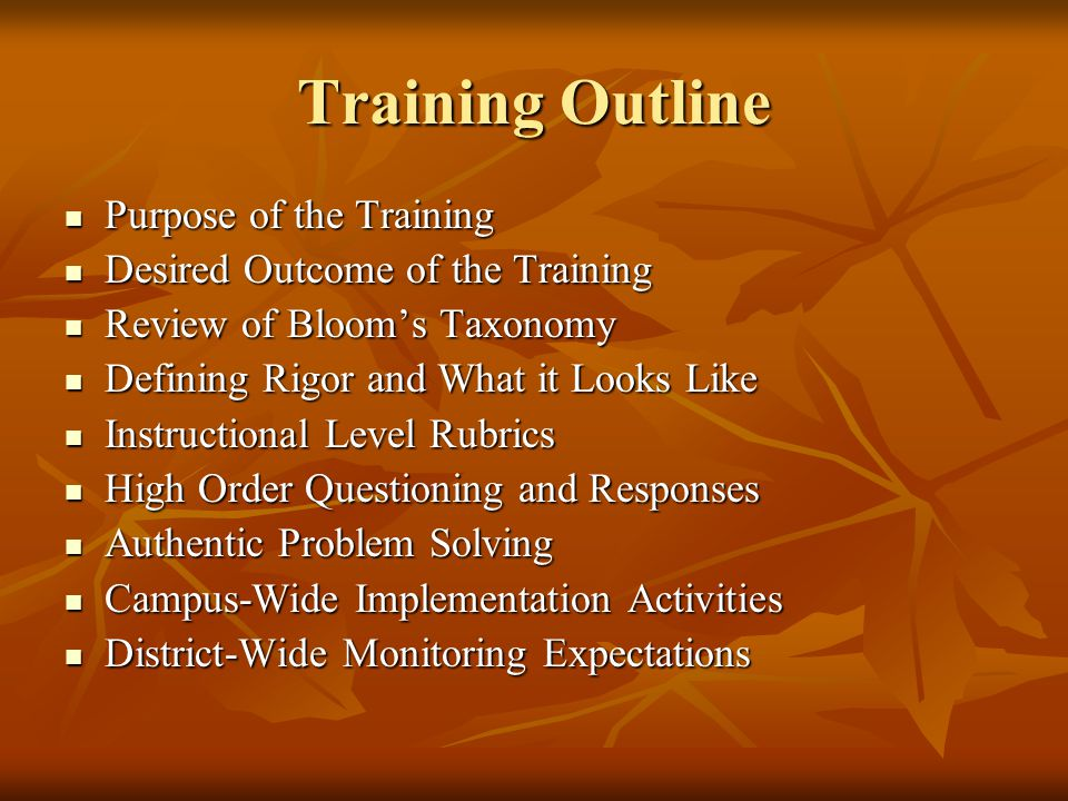 Training Outline Purpose of the Training